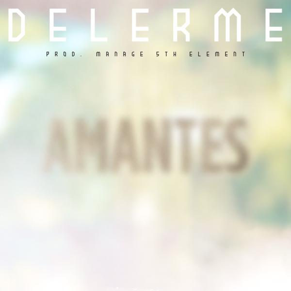 Delerme - Amantes (Prod. by Manage 5th Element)