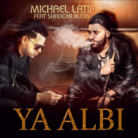 Michael Latif Ft. Shadow Blow - Ya Albi